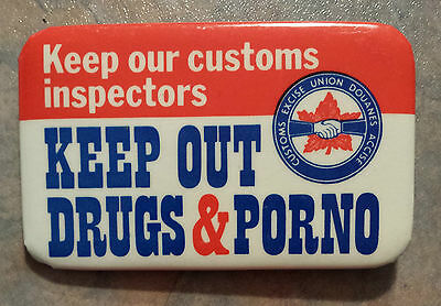 """Keep Our Customs Inspectors """"Keep Out Drugs & Porno"""" Union 1980s Pinback English"""