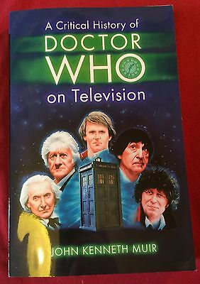 BOOK Critical History of DOCTOR WHO on Television - JK Muir NEW PB 2007