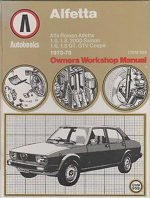 Alfa Romeo Alfetta & Gt Gtv Coupe 1.6 1.8 2.0 1973 - 1978 Owners Workshop Manual