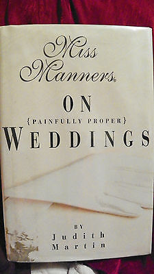 Miss Manners on {Painfully Proper] Weddings by Judith Martin, 1995