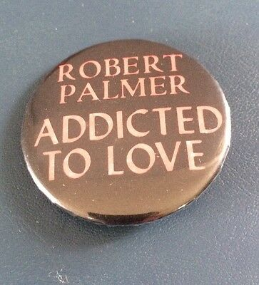"""Vintage ROBERT PALMER """"Addicted to Love"""" Button Pin 1986"""