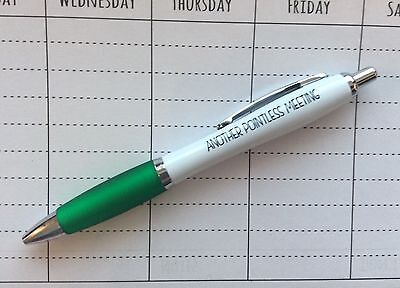 Funny Novelty Adult Humour Sarcastic Pen - Another Pointless Meeting