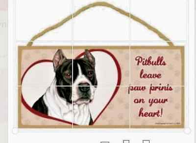 """Pitbulls leave paw prints on your heart!"" 10"" x 5"" x 1/4"" wooden sign"