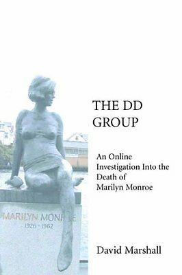 The DD Group: An Online Investigation Into the Death of Marilyn . 9780595345205