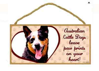 """""""Australian Cattle Dogs leave paw prints on your heart!"""" 10"""" x 5"""" x 1/4"""" sign"""
