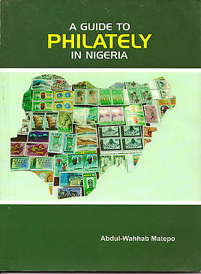 A guide to Philately in Nigeria - Book, Published in 2009
