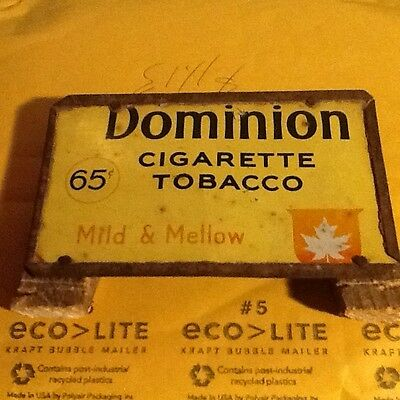 Dominion Cigarette Tobacco 65 cent tin vintage sign -#1  wear - made by owner