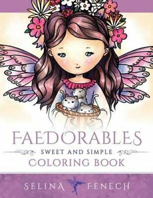 Faedorables - Sweet and Simple Coloring Book by Selina Fenech 9780994585288