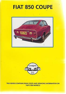 Fiat 850 Saloon Coupe & Spider 1964 - 1969 Period Road Tests Book