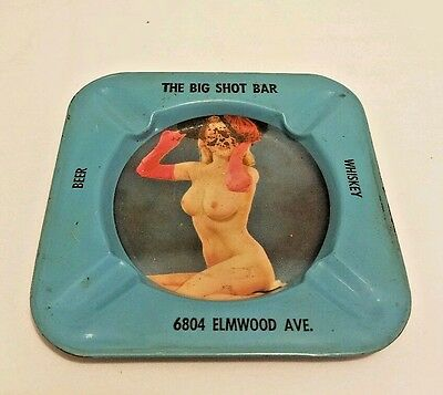Vintage The Big Shot Bar 6804 Elmwood Ave Beer Whiskey Nude Risqué Ashtray
