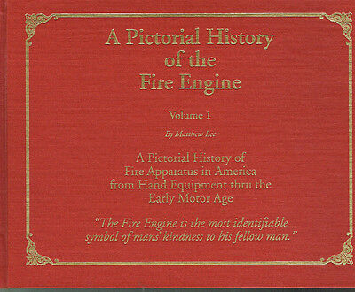 Pictorial History Of The Fire Engine: V. 1 - Hand Equipment Thru Early Motor Age