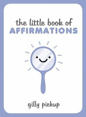 The Little Book of Affirmations by Gilly Pickup 9781849538633 (Hardback, 2016)