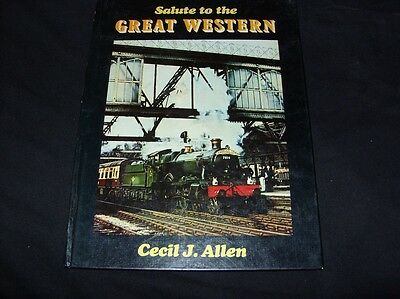 Salute to the Great Western. Cecil J Allen Railway book.