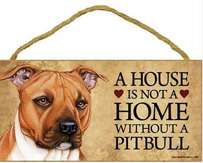 """House is Not a Home without a Pitbull Sign Plaque Dog 10""""x5"""" Pit Bull gift  tan"""