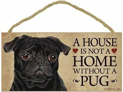 """House is Not a Home without a Pug Black Sign Plaque Dog 10"""" x 5"""""""