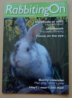 Rabbiting On magazine Spring 2011 - The Magazine for Rabbit lovers
