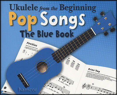 Ukulele from the Beginning Pop Songs The Blue Book Chord & Melody Songbook
