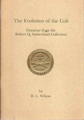 """"""" The Evolution of the Colt  """" by R. L. Wilson - 1st Edition (1967) Signed"""