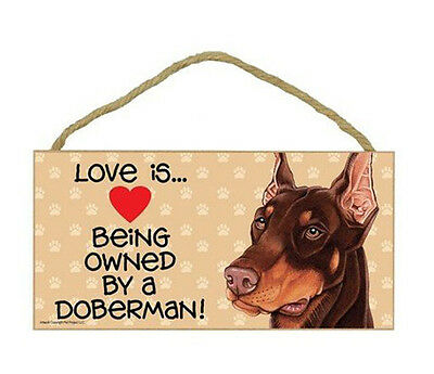 """Love is Being Owned by Doberman brown Sign Plaque dog 10"""" x5"""" pet gift"""