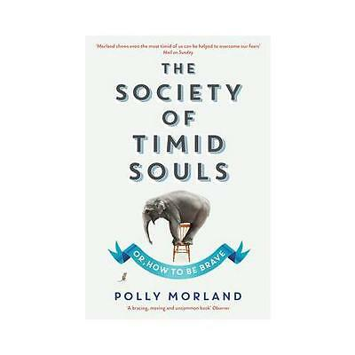 The Society of Timid Souls: Or, How to be Brave by Polly Morland (Paperback,...
