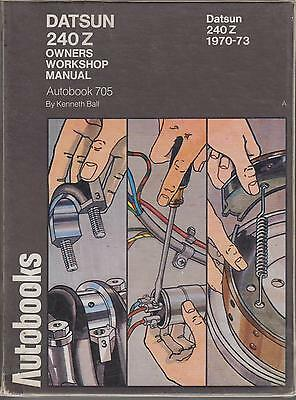 Datsun 240Z Coupe ( 1970 - 1973 ) Owners Workshop Manual