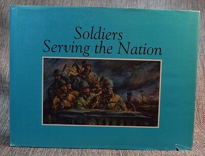 Soldiers Serving the Nation Center of Military History US Army Hardback 1995