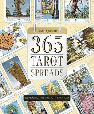 365 Tarot Spreads Revealing the Magic in Each Day by Sasha Graham 9780738740386