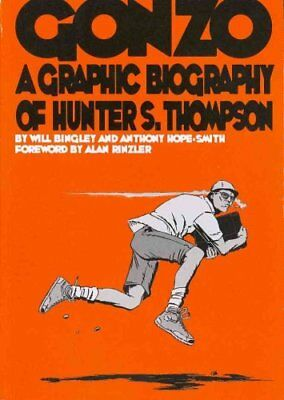 Gonzo A Graphic Biography of Hunter S. Thompson by Will Bingley 9781906838119