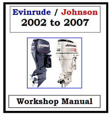 EVINRUDE JOHNSON OUTBOARD 2002-2007 3.25hp-250hp WORKSHOP MANUAL CD - THE BEST !