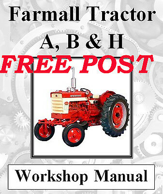 Farmall Tractor A, B & H Workshop Manual On Cd - The Best !!