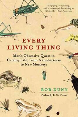 Every Living Thing Man's Obsessive Quest to Catalog Life, from ... 9780061430312