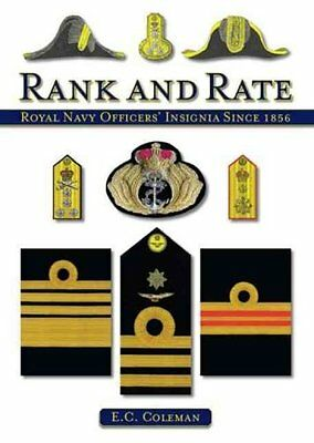 Rank and Rate Royal Naval Officers' Insignia Since 1856 9781847971388