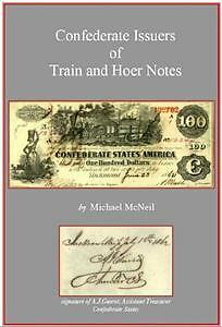 Confederate Currency T39, T40, T41 Trains & Hoers Issuers Book Signed by Author