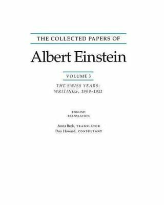 The Collected Papers of Albert Einstein: Swiss Years: Writings,... 9780691102504