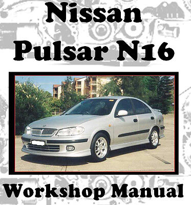 Nissan Pulsar N16 2001 - 2006 Factory Workshop Manual On Cd - The Best !!