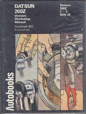 """Datsun 260Z Coupe & 2+2 """"new"""" Autobooks Owners Workshop Manual 1974-1978"""