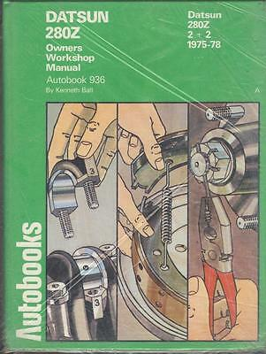 """Datsun 280Z Coupe & 2+2 """"new"""" Autobooks Owners Workshop Manual 1975-1978"""