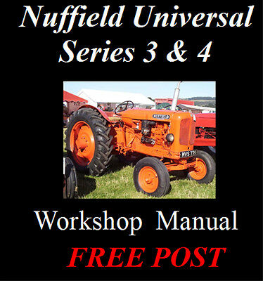 Nuffield Universal Tractor Series 3 & 4 Workshop Manual On Cd - The Best !!
