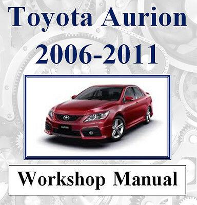 Toyota Aurion 2006 - 2011 Factory Workshop Service Repair Manual On Cd -The Best