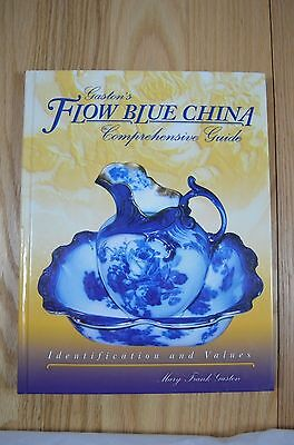 Gaston's Flow Blue China Comprehensive Guide Collector Book Mary Gaston HC