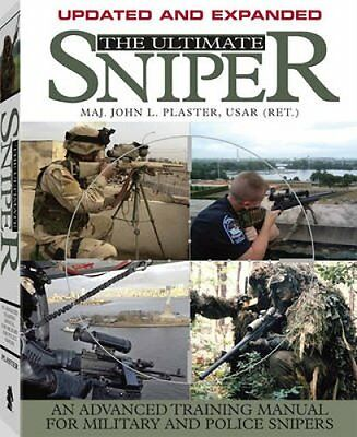 The Ultimate Sniper An Advanced Training Manual for Military an... 9781581604948