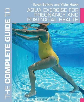 The Complete Guide to Aqua Exercise for Pregnancy and Postnatal Health (Complete