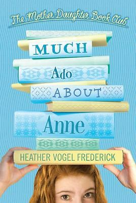 Much Ado About Anne (Mohter-Daughter Book Club, Bk. 2)