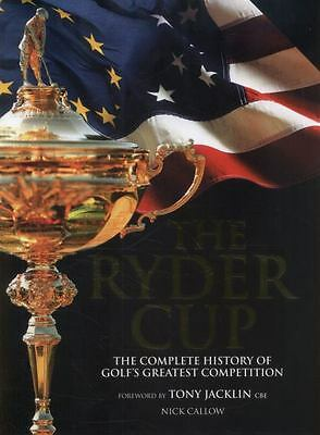 The Ryder Cup: The Complete History of Golf's Greatest Competition