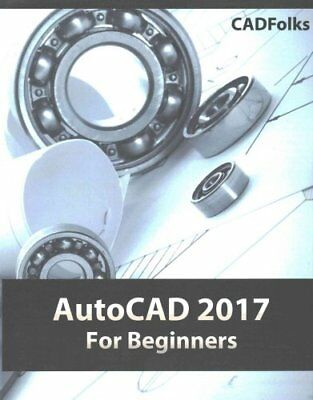 AutoCAD 2017 for Beginners by Cadfolks 9781533128003 (Paperback, 2016)