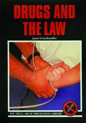 The Drug Abuse Prevention Library: Drugs and the Law by Janet Grosshandler-Smith
