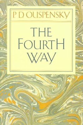 The Fourth Way Teachings of G.I. Gurdjieff by P.D. Ouspensky 9780394716725