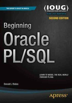 Beginning Oracle PL/SQL 2015 by Donald Bales 9781484207383 (Paperback, 2015)