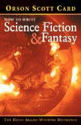 How to Write Science Fiction and Fantasy by Orson Scott Card 9781582971032