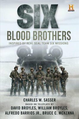 Six Based on the History Channel Series Six by Charles W. Sasser 9781510722088